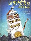 La prophétie des grenouilles - Editions Milan - 04/03/2005
