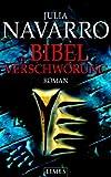 Die Bibel-Verschwörung: Roman - Julia Navarro