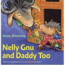 [(Nelly Gnu and Daddy Too )] [Author: Anna Dewdney] [May-2014]