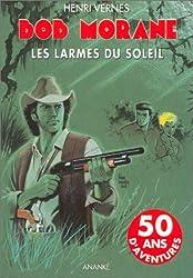 Bob Morane, tome 166 : Les Larmes du Soleil
