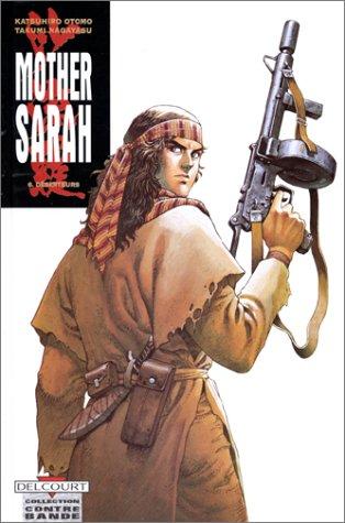 Mother Sarah, tome 6 : Déserteurs par Katsuhiro Otomo