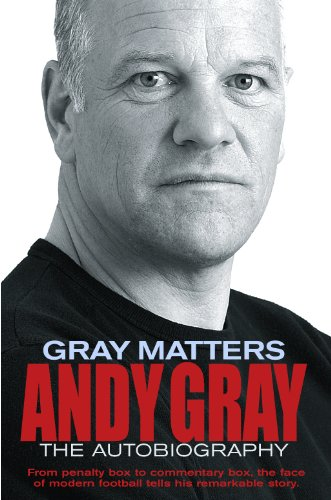 Gray Matters: Andy Gray--The Autobiography