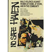 No Safe Haven: Male Violence Against Women at Home, at Work and in the Community
