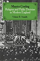 Religion and Public Doctrine in Modern England: Volume II: Assaults: v. 2 (Cambridge Studies in the History and Theory of Politics)