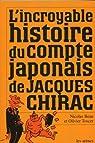 L'incroyable histoire du compte japonais de Jacques Chirac par Beau