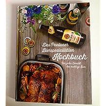Das Paulaner Bierspezialitäten Kochbuch. Für jedes Gericht das richtige Bier
