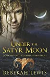 Under the Satyr Moon: Volume 2 (The Cursed Satyroi) by Rebekah Lewis (2015-05-25)