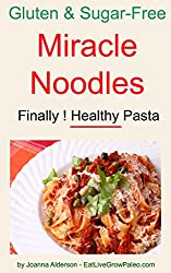 MIRACLE NOODLES (Gluten & Sugar-Free Pasta Book 1) (English Edition)