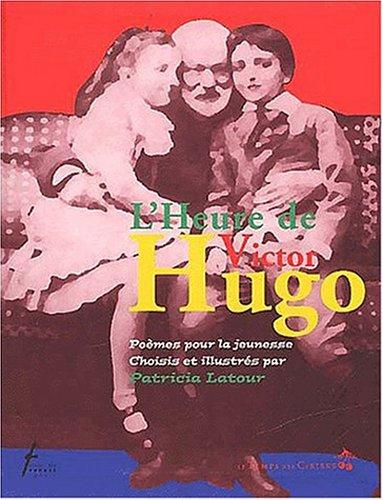 L'Heure de Hugo : Poèmes pour la jeunesse