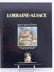 Lorraine Alsace / Vosges - Meurthe et Moselle - Meuse - Bas Rhin - Haut Rhin