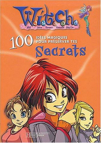 Witch : 100 Idées magiques pour préserver les secrets