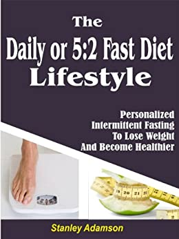 Daily or 5:2 Fast Diet Lifestyle: Personalized ...