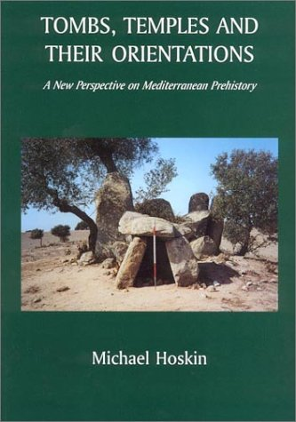 Tombs, Temples and their Orientations: A New Perspective on Mediterranean Prehistory