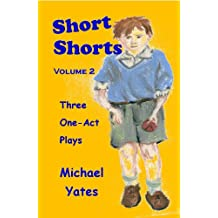 Short Shorts Volume 2: Three One-Act Plays