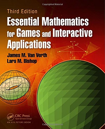 Essential Mathematics for Games and Interactive Applications, Third Edition by James M. Van Verth (2015-10-07)