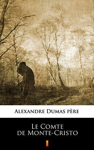 Le Comte de Monte-Cristo par Alexandre Dumas père