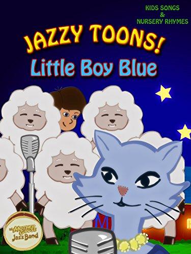 Jazzy Toons! - Little Boy Blue - Kids Songs & Nursery Rhymes [OV]