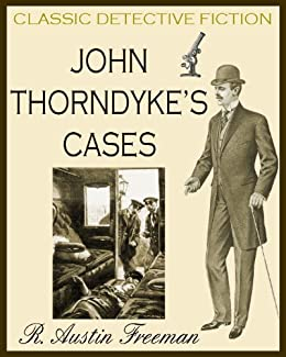 JOHN THORNDYKE'S CASES (illustrated, detective mysteries) by [FREEMAN, R. AUSTIN]