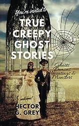 True Creepy Ghost Stories: Ghosts Demons Hauntings & Monsters: Volume 1 (True Creepy Ghost Stories: Bloody Moon Publishing)