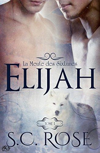 La Meute des SixLunes, 1 - Elijah par S.C. Rose