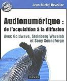 Telecharger Livres Audionumerique de l acquisition a la diffusion Avec Goldware Steinberg wavelab et Sony Soundforge (PDF,EPUB,MOBI) gratuits en Francaise
