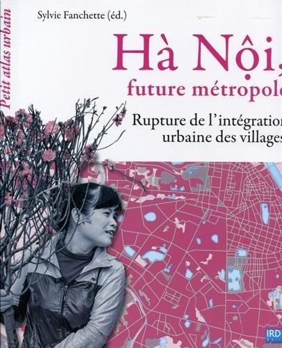 Hà Nôi, future métropole: Rupture de l'intégration urbaine des villages.