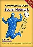 Guadagna con i Social Network: Metodi realmente testati da utenti di tutto il web