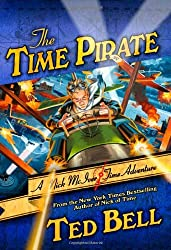 The Time Pirate: A Nick McIver Time Adventure (Nick McIver Adventures Through Time) by Ted Bell (2010-04-13)