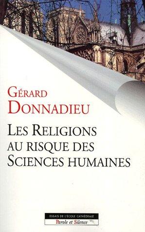 Les religions au risque des sciences humaines par Gérard Donnadieu