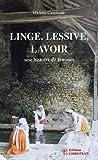 Telecharger Livres Linge lessive lavoir Une histoire de femmes (PDF,EPUB,MOBI) gratuits en Francaise