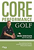 Core Performance Golf: Das revolutionäre Trainings- und Ernährungsprogramm für den Erfolg auf dem Golfplatz