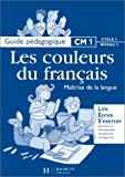Image de Français CM1, cycle 3, niveau 2. Maîtrise de la langue : guide pédagogique