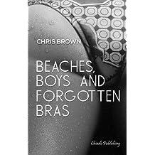 Beaches, Boys & Forgotten Bras by Chris Brown (24-Apr-2014) Paperback
