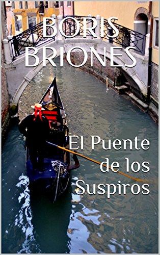 El Puente de los Suspiros por Boris Briones