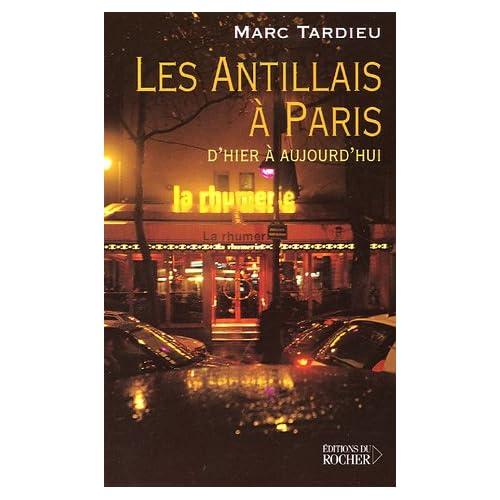 Les Antillais à Paris : D'hier à aujourd'hui