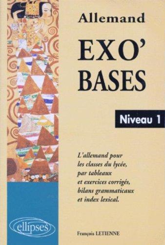 ALLEMAND EXO'BASES. Niveau 1 par François Letienne