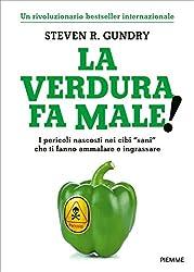 La verdura fa male! I pericoli nascosti nei cibi «sani» che ti fanno ammalare e ingrassare