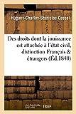 Des Droits Dont La Jouissance Est Attach�e � l'�tat Civil Et de la Distinction Qui Existe Entre Les