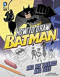 How to Draw Batman and His Friends and Foes (Drawing DC Super Heroes)