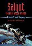 Salyut - The First Space Station: Triumph and Tragedy (Space Exploration)