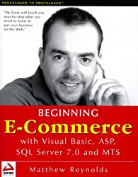 Beginning E-Commerce with Visual Basic, ASP, SQL Server 7.0 and MTS