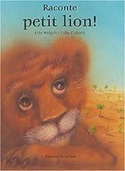 Raconte, petit lion !