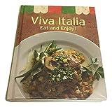 Viva Italia- Delicious Recipes for Pizzas Antipasti & Soups Classic Italian Cookbook