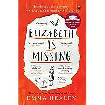 Elizabeth is Missing by Emma Healey (2015-01-01)