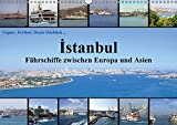 Istanbul: Fährschiffe zwischen Europa und Asien (Wandkalender 2015 DIN A3 quer): Unterwegs auf Bosporus, Goldenem Horn und Marmarameer (Monatskalender, 14 Seiten) - Claus Liepke, Dilek Liepke