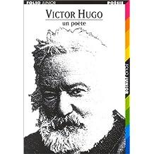 Victor Hugo : Un poète