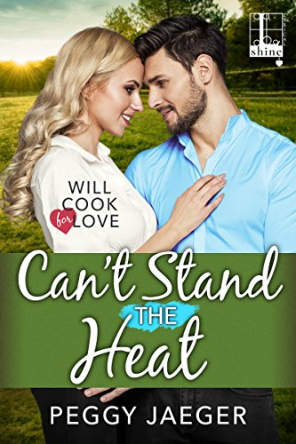 Book cover image for Can't Stand the Heat (Will Cook for Love)