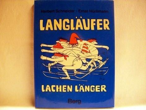 Langläufer lachen länger. Heiteres über die Zipfelmützen- Mafia