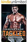 Tackled: A Sports Romance (English Edition)