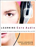 Learning Core Audio: A Hands-On Guide to Audio Programming for Mac and iOS (English Edition)